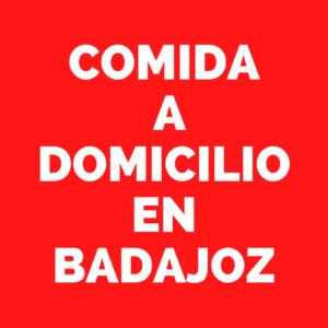 Comida a Domicilio en Badajoz
